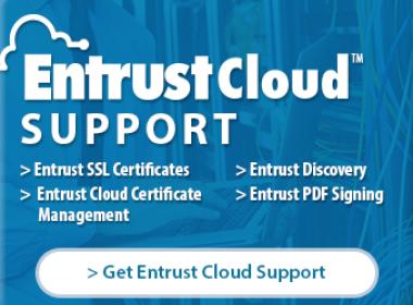 Entrust Cloud đơn giản hóa công tác quản lý chứng chỉ SSL - Máy in thẻ nhựa, máy dập nổi, đầu đọc thẻ nhựa