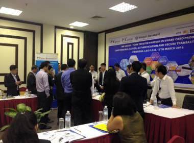 Hội thảo Giải pháp Phát hành Thẻ và Xác thực bảo mật tại Lào - Máy in thẻ nhựa, máy dập nổi, đầu đọc thẻ nhựa