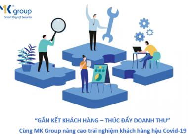 Cùng MK Group nâng cao trải nghiệm khách hàng hậu Covid-19 - MK