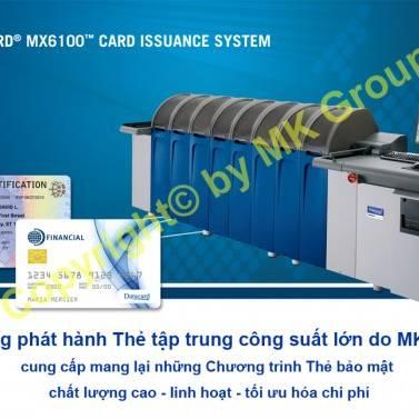 HỆ THỐNG DATACARD® MX6100 - Máy in thẻ nhựa, máy dập nổi, đầu đọc thẻ nhựa