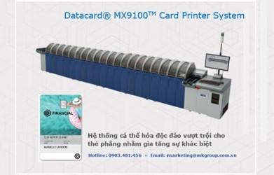 HỆ THỐNG DATACARD® MX9100 - Máy in thẻ nhựa, máy dập nổi, đầu đọc thẻ nhựa