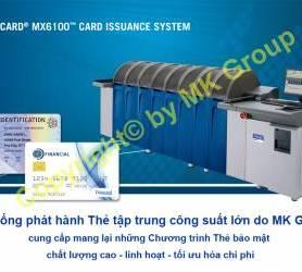 HỆ THỐNG DATACARD® MX6100 - MK